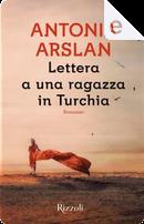 Lettera a una ragazza in Turchia by Antonia Arslan
