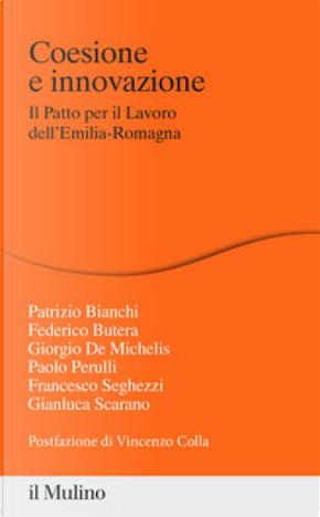Coesione e innovazione by Federico Butera, Francesco Seghezzi, Gianluca Scarano, Giorgio De Michelis, Paolo Perulli, Patrizio Bianchi
