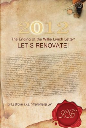 2012 the Ending of the Willie Lynch Letter by Leander Brown