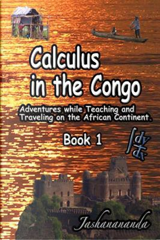 Calculus in the Congo Book 1 by Jashanananda