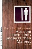 Aus dem Leben eines unglücklichen Mannes by Kari Hotakainen