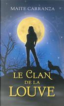 Le clan de la louve by Maite Carranza