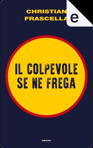 Il colpevole se ne frega by Christian Frascella