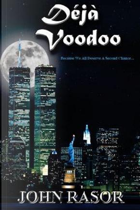 Deja Voodoo by John Rasor