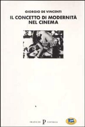 Il concetto di modernità nel cinema by Giorgio De Vincenti
