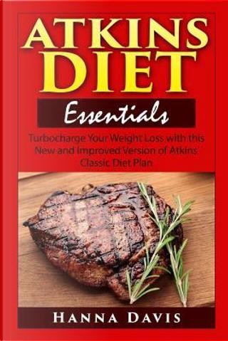 Atkins Diet Essentials by Hanna Davis