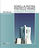 Sorella pietra fratello ferro by Mauro De Luca