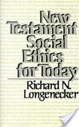 New Testament social ethics for today by Richard N. Longenecker