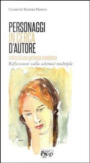 Personaggi in cerca d'autore. Schizzi e riflessioni sulla sclerosi multipla by Clemente R. Franco