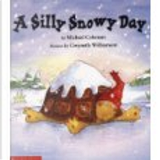 Silly Snowy Day by MICHAEL COLEMAN