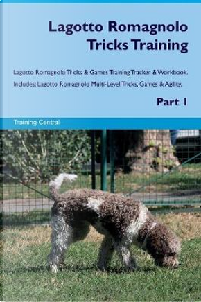 Lagotto Romagnolo Tricks Training Lagotto Romagnolo Tricks & Games Training Tracker & Workbook. Includes by Training Central