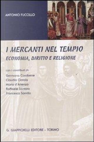I mercanti nel tempio. Economia, diritto e religione by Antonio Fuccillo