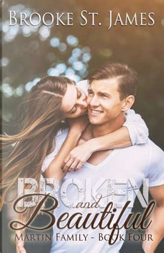 Broken and Beautiful by Brooke St. James