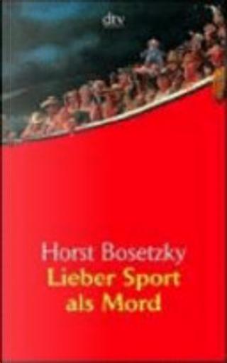 Lieber Sport als Mord by Horst Bosetzky