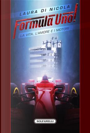 Formula Uno! by Laura Di Nicola