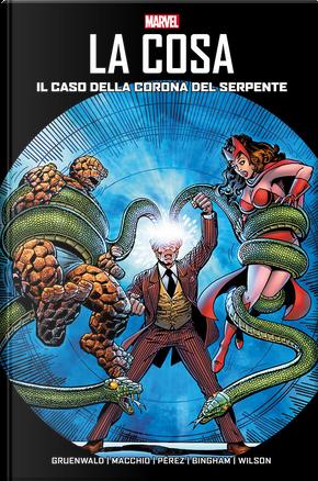 La Cosa: il caso della Corona del Serpente by Mark Gruenwald, Ralph Macchio, Steven Grant