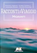 Migranti by Alessandro Ridosso, Alfredo Carosella, Francesco Amoruso, Vincenzo Scaglione