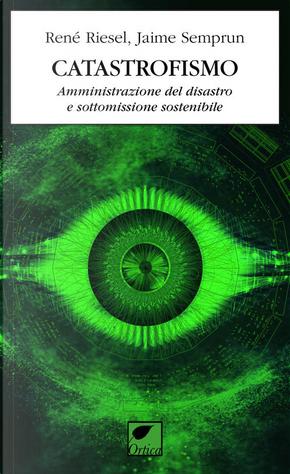 Catastrofismo by Jaime Semprun, René Riesel