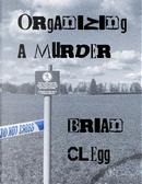 Organizing a Murder by Brian Clegg
