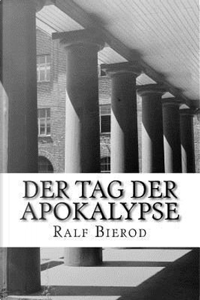 Der Tag Der Apokalypse by Ralf Bierod