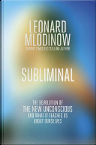 Subliminal by Leonard Mlodinow