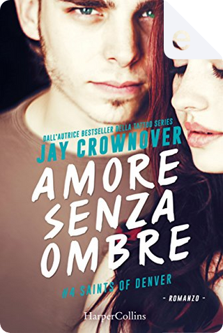 Amore senza ombre by Jay Crownover