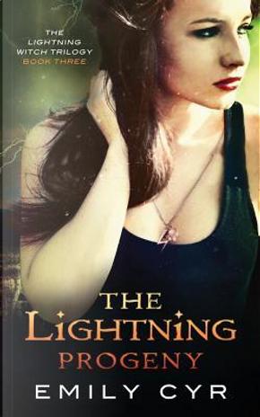 The Lightning Progeny by Emily Cyr