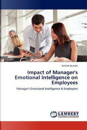 Impact of Manager's Emotional Intelligence on Employees by Sehrish Qureshi