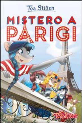 Mistero a Parigi. Ediz. illustrata by Tea Stilton