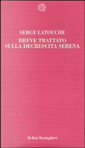 Breve trattato sulla decrescita serena by Serge Latouche