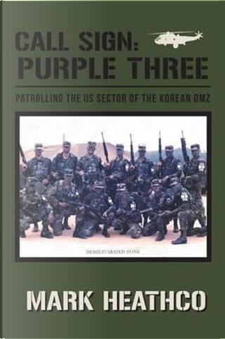 Call Sign Purple Three by Mark Heathco