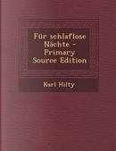 Fur Schlaflose Nachte - Primary Source Edition by Karl Hilty