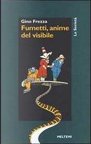 Fumetti, anime del visibile by Gino Frezza