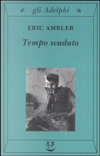 Tempo scaduto by Eric Ambler