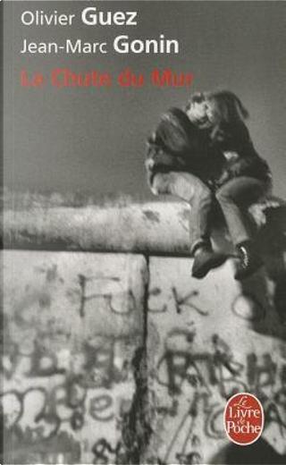 La chute du Mur by Jean-Marc Gonin, Olivier Guez
