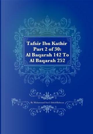 Tafsir Ibn Kathir Part 2 of 30 by Muhammad Saed Abdul-Rahman
