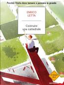 Costruire una cattedrale by Enrico Letta