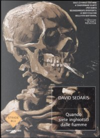 Quando siete inghiottiti dalle fiamme by David Sedaris
