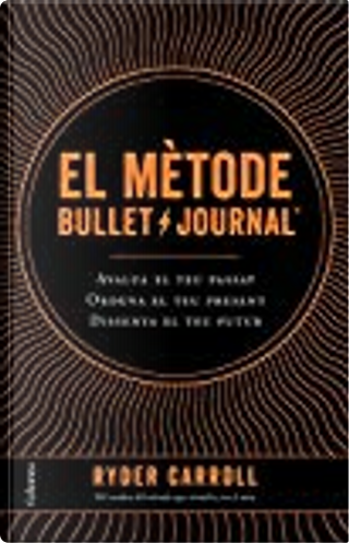 El mètode Bullet Journal by Ryder Carroll