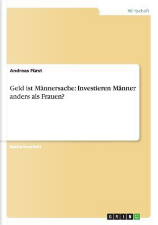 Geld ist Männersache by Andreas Fürst