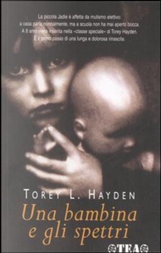 Una bambina e gli spettri by Torey L. Hayden