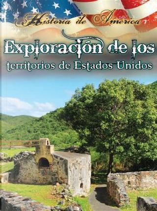 Exploracíon de los territorios de Estados Unidos / Exploring U.S. Territories by Linda Thompson