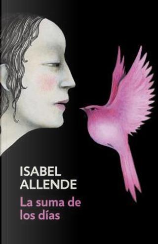 La suma de los días/ The Sum of Our Days by Isabel Allende