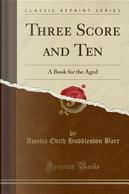 Three Score and Ten by Amelia Edith Huddleston Barr