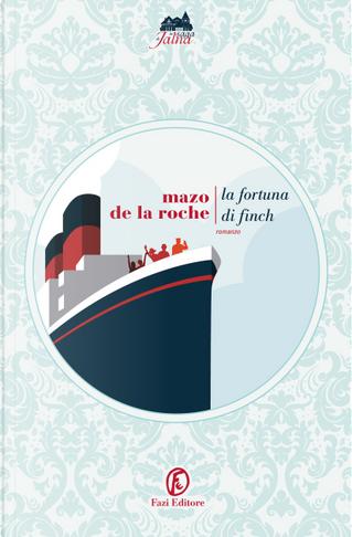 La fortuna di Finch by Mazo De La Roche