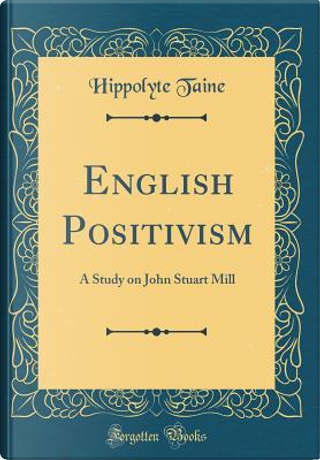 English Positivism by Hippolyte Taine
