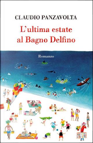 L'ultima estate al Bagno Delfino by Claudio Panzavolta