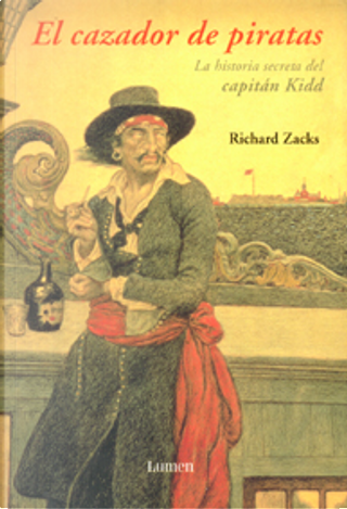 El Cazador De Piratas by Richard Zacks