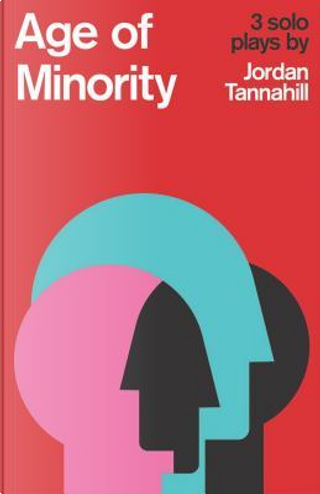 Age of Minority by Jordan Tannahill