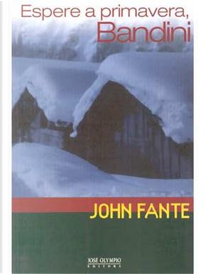 Espere a Primavera, Bandini by John Fante